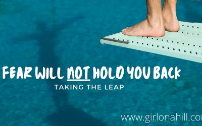 Fear Will NOT Hold You Back: Taking the Leap