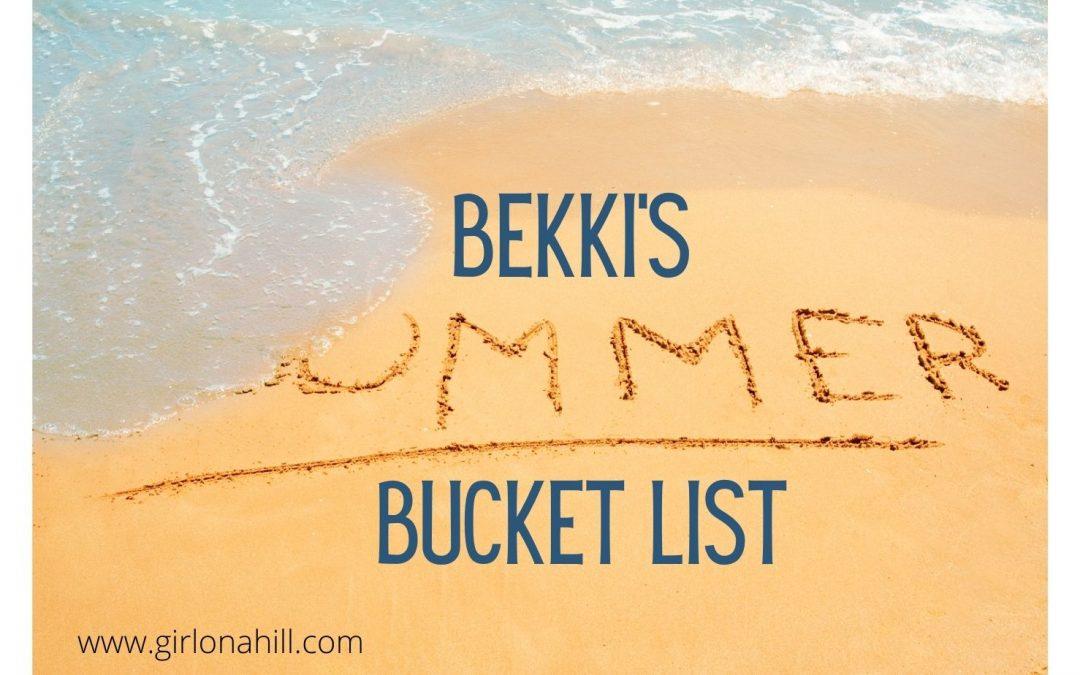 Bekki's Summer Bucket List
