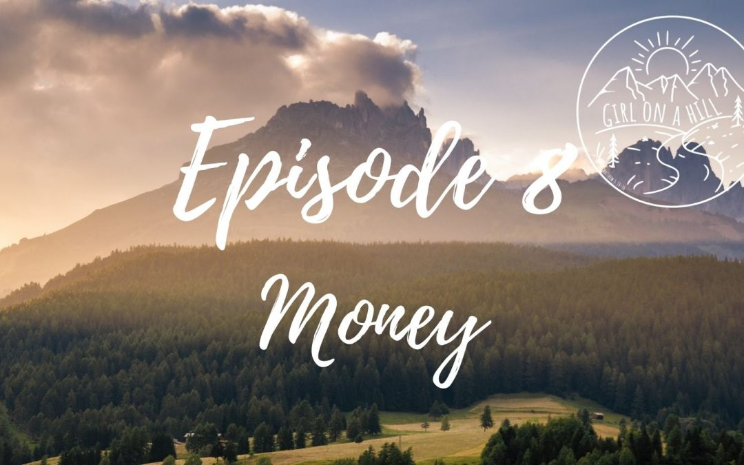 Girl on a Hill Podcast Episode 8: Money