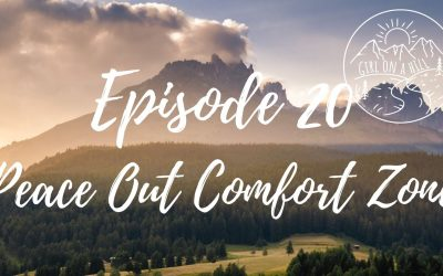 Girl on a Hill Podcast Episode 20: Peace Out Comfort Zone